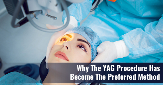 Why The YAG Procedure Has Become The Preferred Method