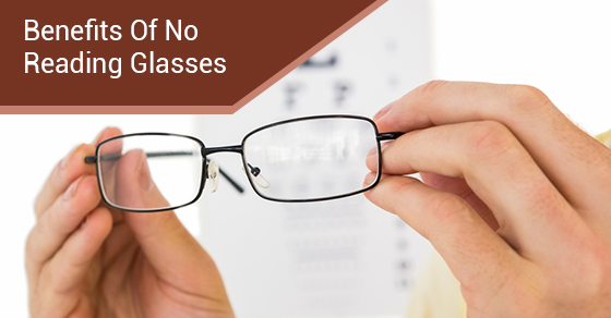 Benefits Of No Reading Glasses